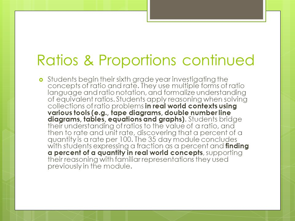 Ratios & Proportions continued  Students begin their sixth grade year investigating the concepts of ratio and rate.