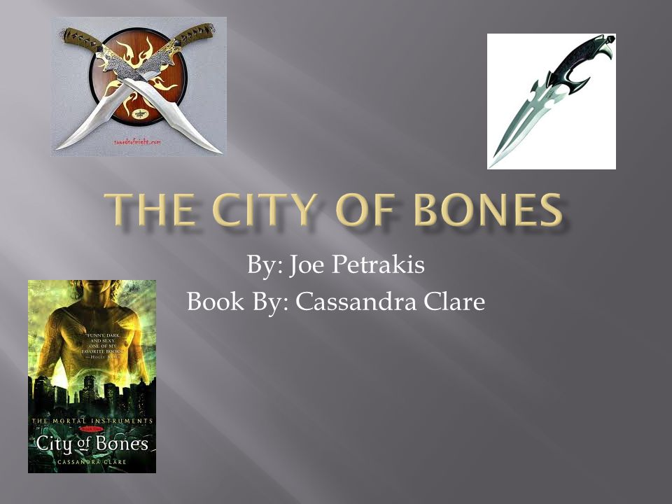 By: Joe Petrakis Book By: Cassandra Clare
