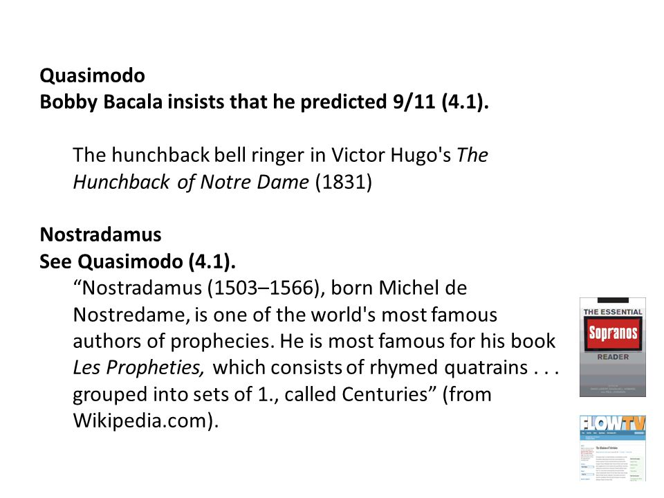 Quasimodo Bobby Bacala insists that he predicted 9/11 (4.1).