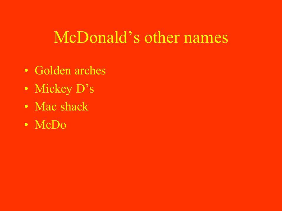 McDonald's other names Golden arches Mickey D's Mac shack McDo