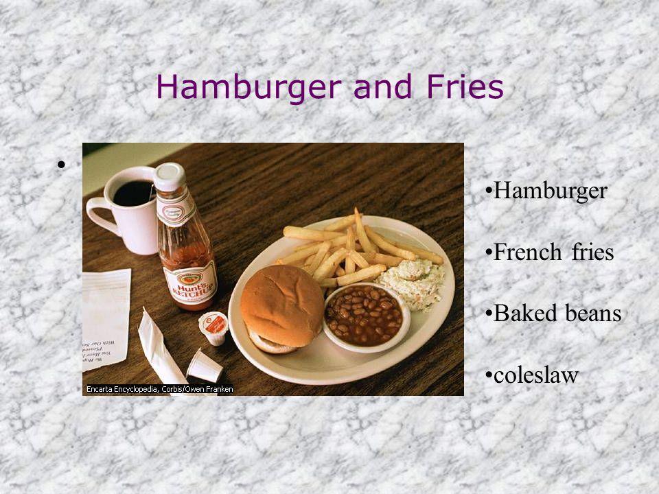 Hamburger and Fries Hamburger French fries Baked beans coleslaw