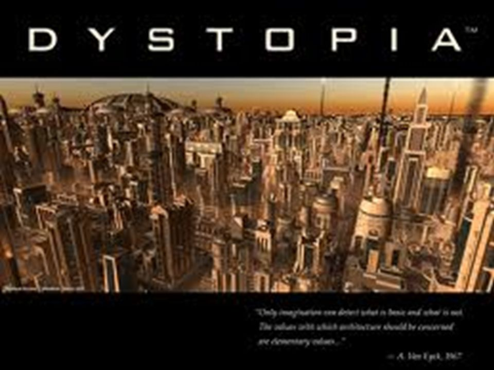 Definitions UtopiaDystopia  A perfect place with ideal  Laws  Politics  Customs  Conditions  A future, imagined universe where society is oppressed by at least one of the following  Corporate control (Minority Report)  Bureaucratic control (too many regulations & red tape)  Technology (I, Robot, The Matrix  Totalitarian/Dictatorship (The Giver, Delirium)