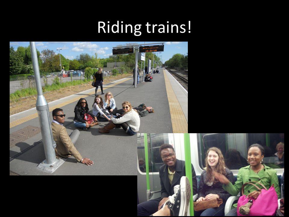 Riding trains!