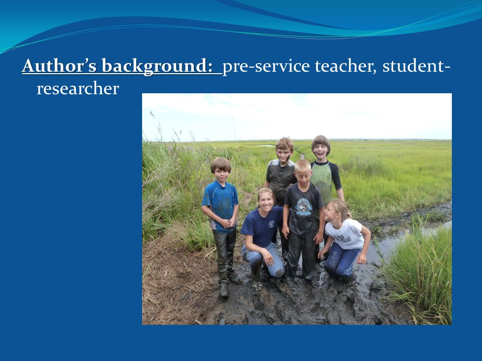 Author's background: Author's background: pre-service teacher, student- researcher