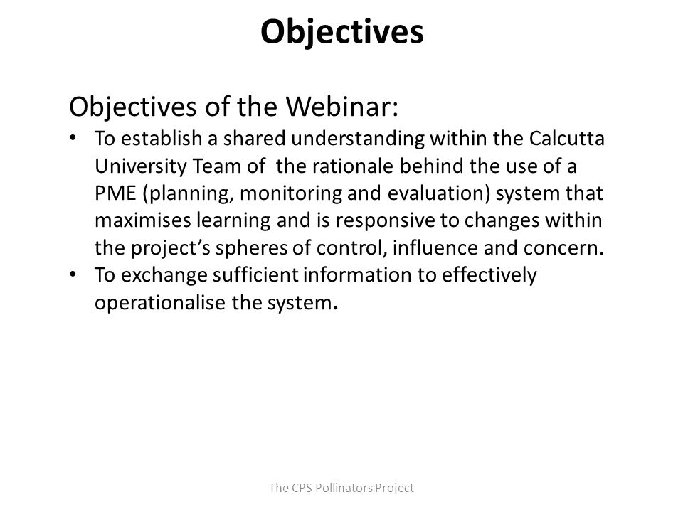 The CPS Pollinators Project Objectives Objectives of the Webinar: To establish a shared understanding within the Calcutta University Team of the ratio