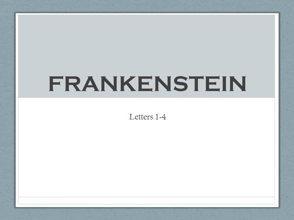 FRANKENSTEIN Letters 1-4