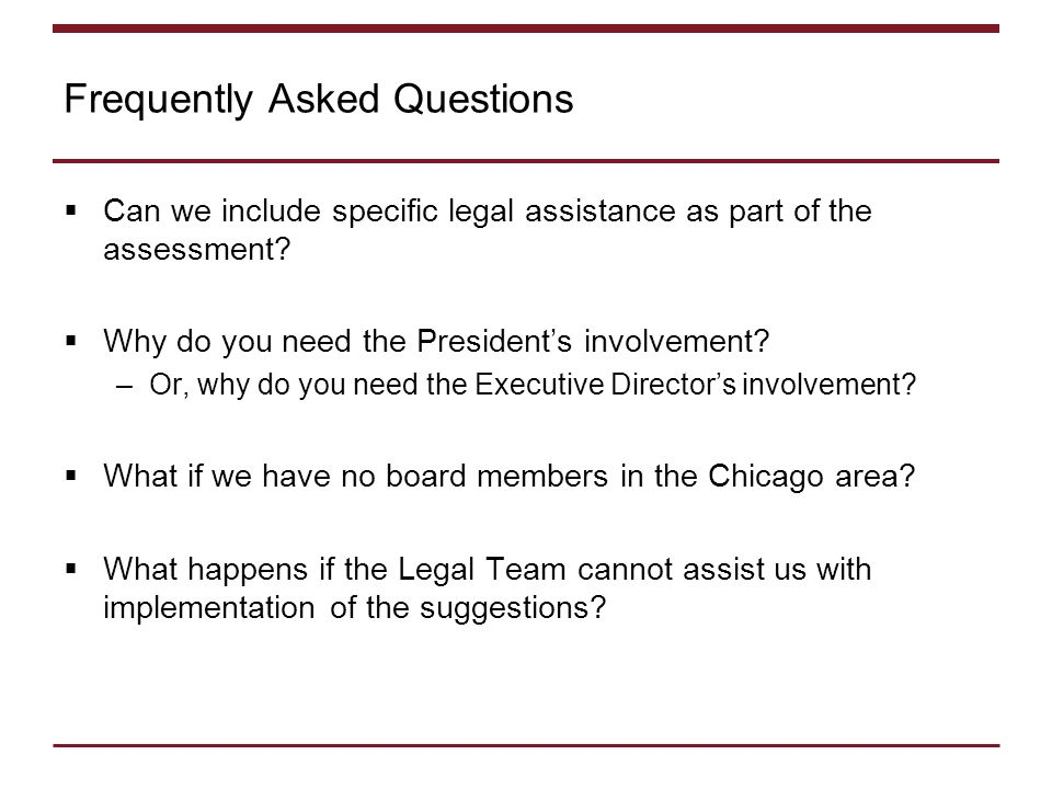 Frequently Asked Questions  Can we include specific legal assistance as part of the assessment.