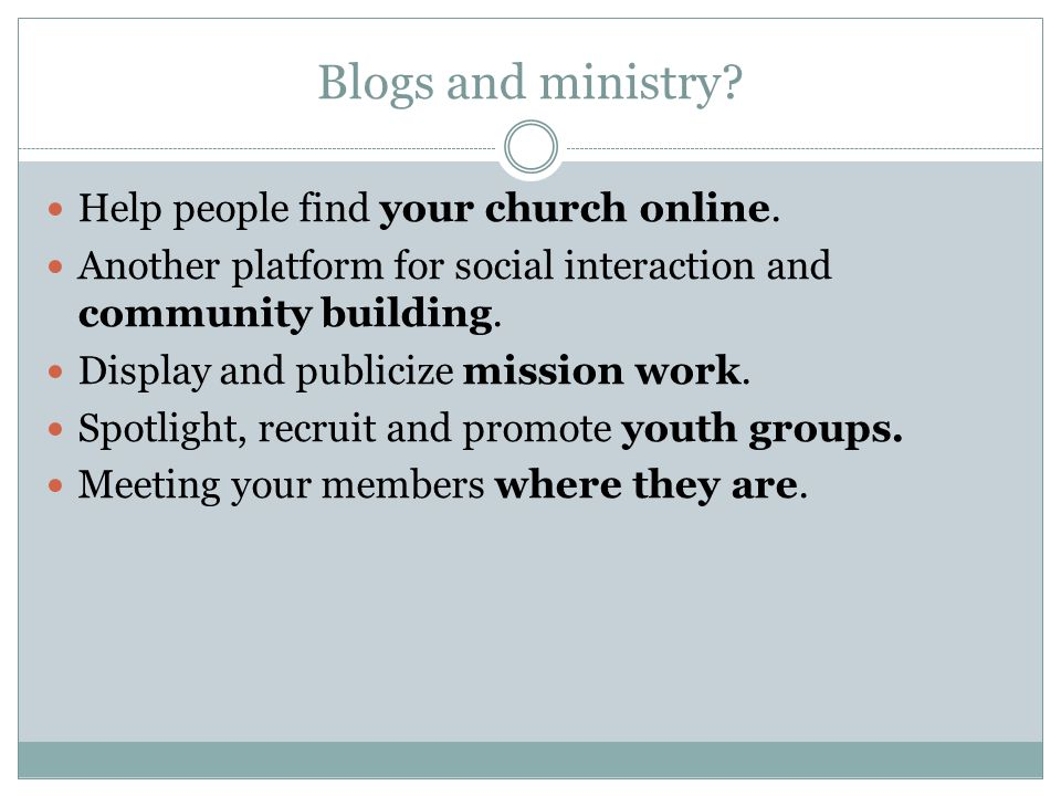 Blogs and ministry. Help people find your church online.