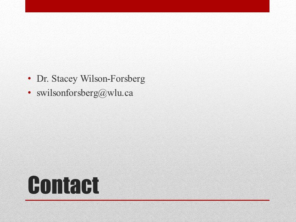 Contact Dr. Stacey Wilson-Forsberg swilsonforsberg@wlu.ca