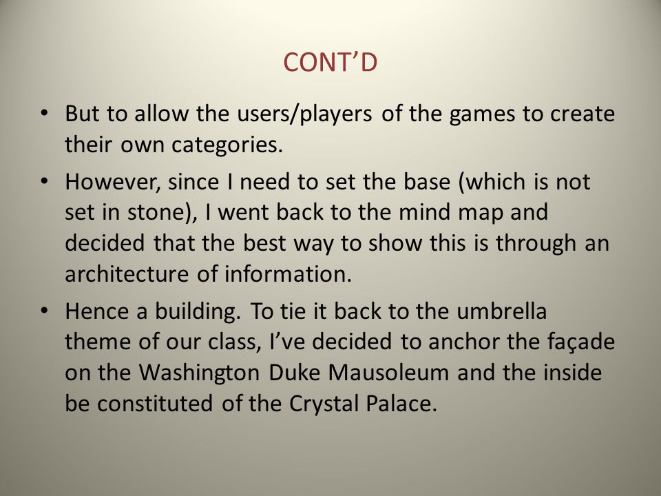 CONT'D But to allow the users/players of the games to create their own categories.