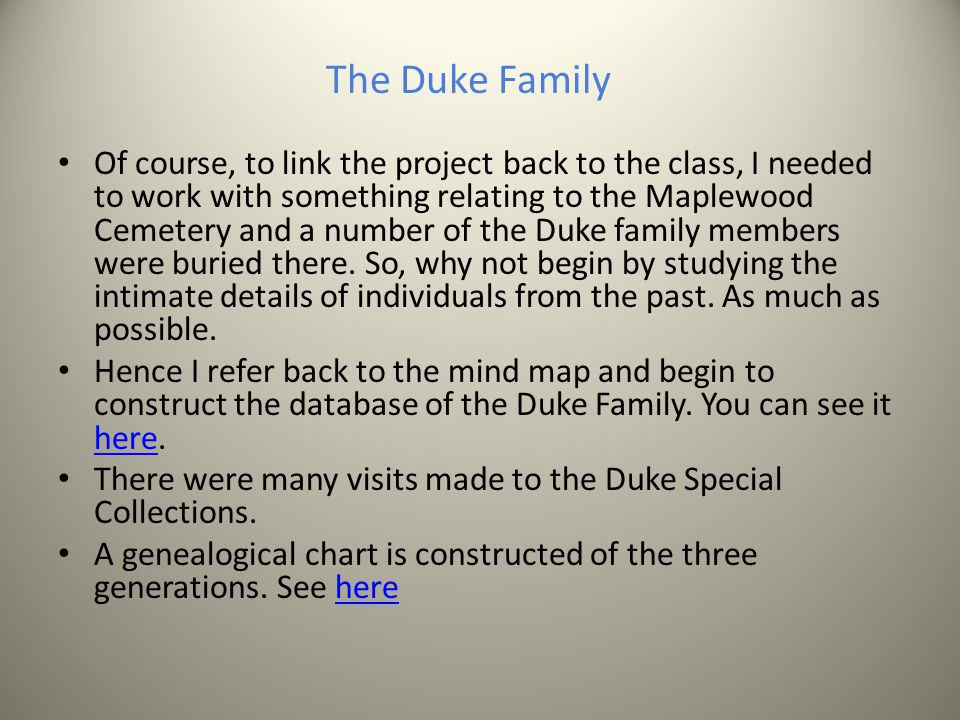 The Duke Family Of course, to link the project back to the class, I needed to work with something relating to the Maplewood Cemetery and a number of the Duke family members were buried there.