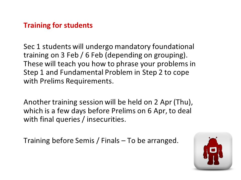 Training for students Sec 1 students will undergo mandatory foundational training on 3 Feb / 6 Feb (depending on grouping).