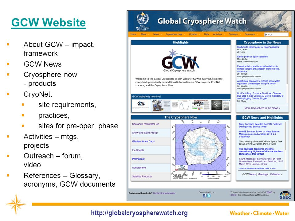 GCW Website  About GCW – impact, framework  GCW News  Cryosphere now - products  CryoNet:  site requirements,  practices,  sites for pre-oper.