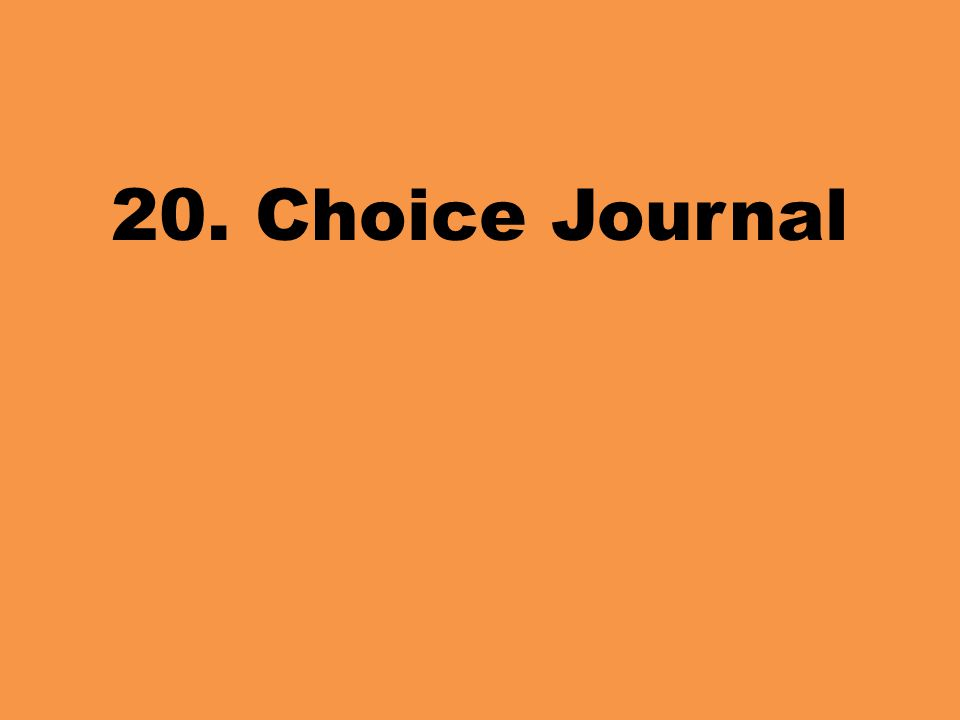20. Choice Journal