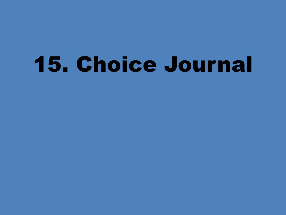 15. Choice Journal