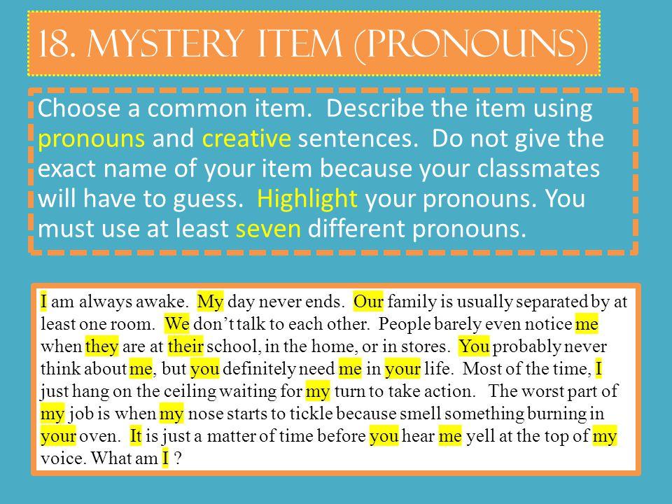 18. Mystery Item (Pronouns) Choose a common item.