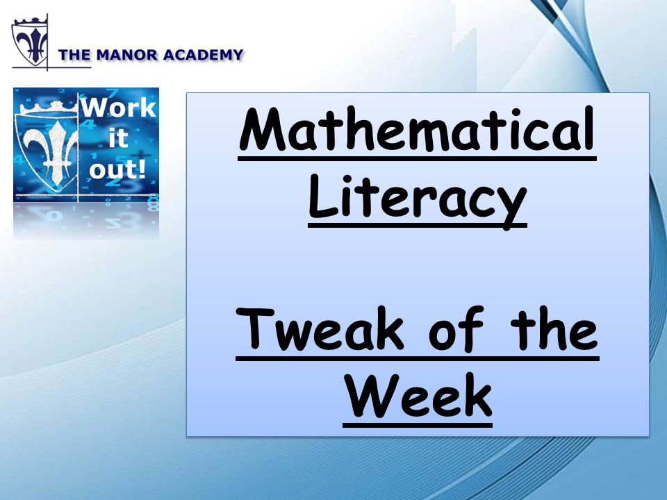 Mathematical Literacy Tweak of the Week Mathematical Literacy Tweak of the Week