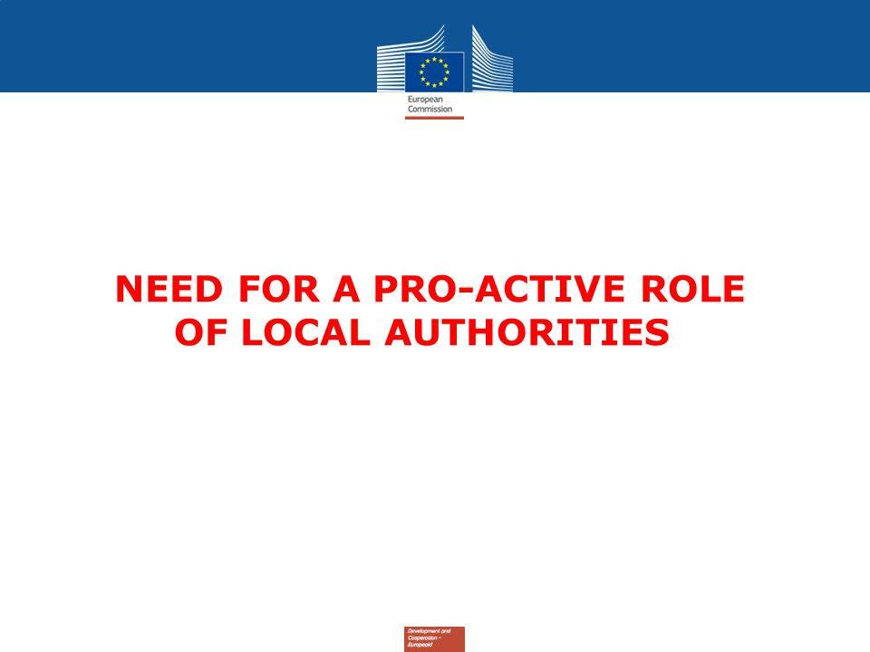 NEED FOR A PRO-ACTIVE ROLE OF LOCAL AUTHORITIES