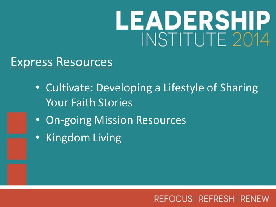 Cultivate: Developing a Lifestyle of Sharing Your Faith Stories On-going Mission Resources Kingdom Living Express Resources