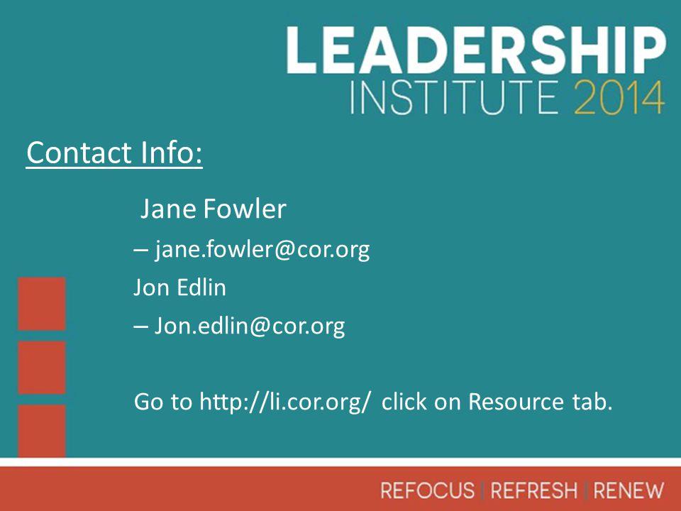 Jane Fowler – jane.fowler@cor.org Jon Edlin – Jon.edlin@cor.org Go to http://li.cor.org/ click on Resource tab.