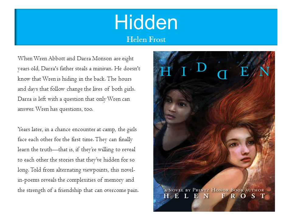 Hidden Helen Frost When Wren Abbott and Darra Monson are eight years old, Darra s father steals a minivan.