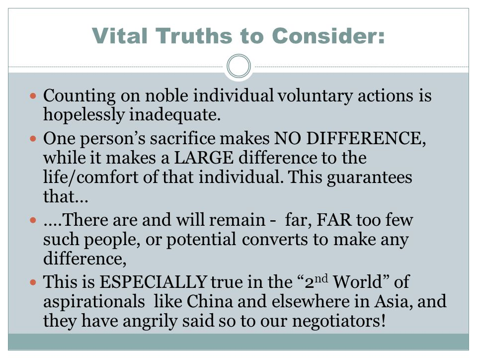 Vital Truths to Consider: Counting on noble individual voluntary actions is hopelessly inadequate.