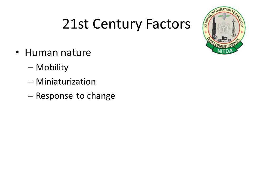 21 st Century Factors Cont'd Market Forces – Efficiency – Competition – New markets