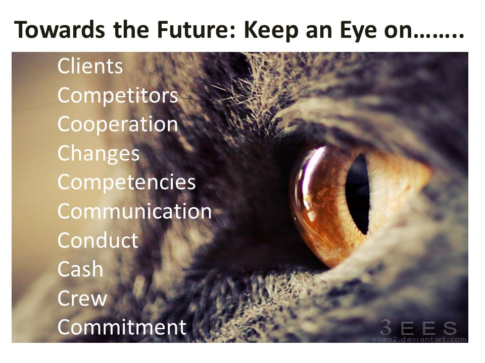 Towards the Future: Keep an Eye on……..