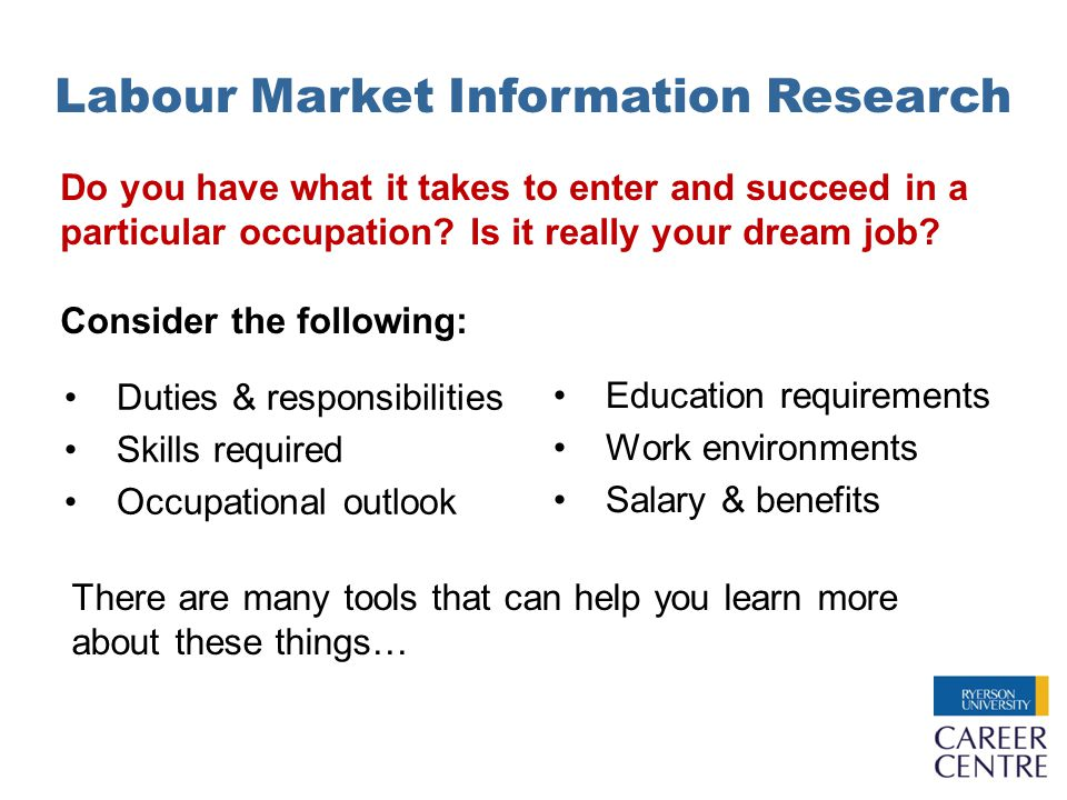 Labour Market Information Research Do you have what it takes to enter and succeed in a particular occupation.