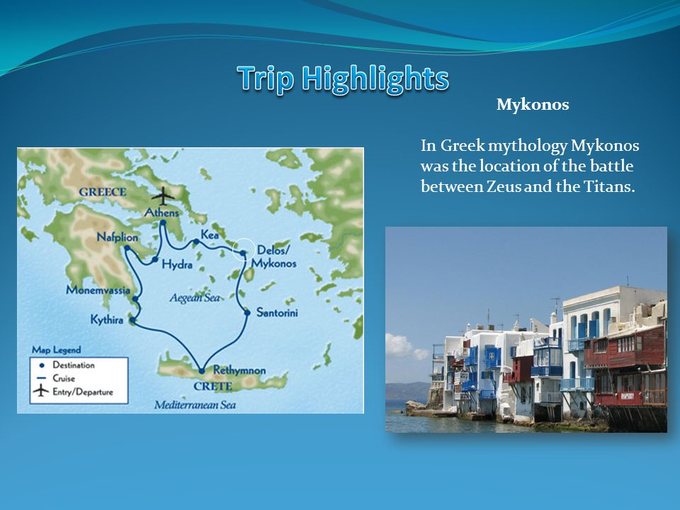 Mykonos In Greek mythology Mykonos was the location of the battle between Zeus and the Titans.