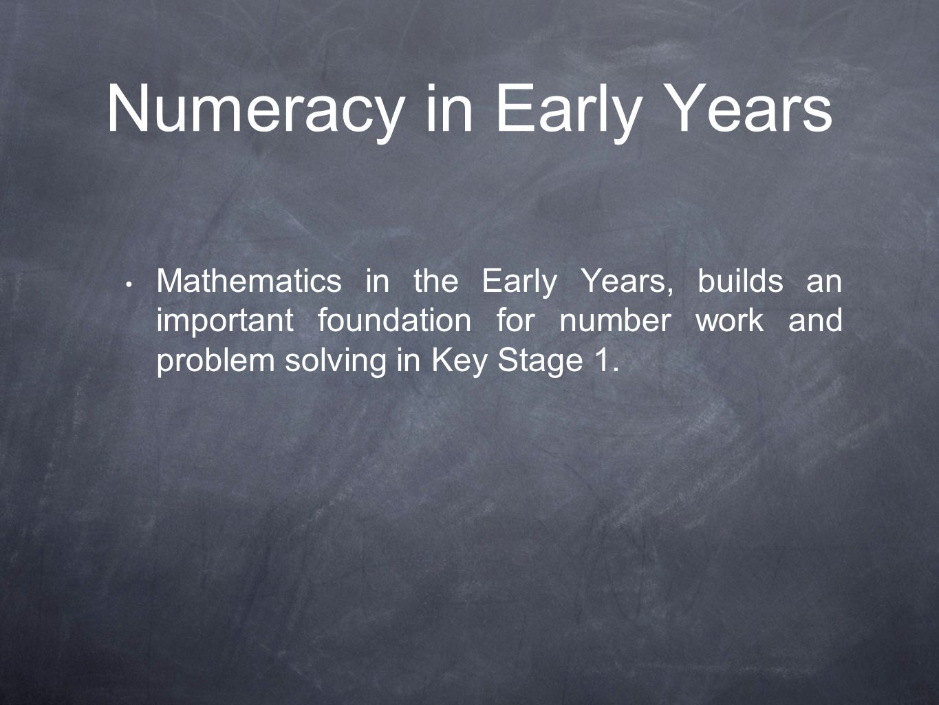 Numeracy in Early Years Mathematics in the Early Years, builds an important foundation for number work and problem solving in Key Stage 1.