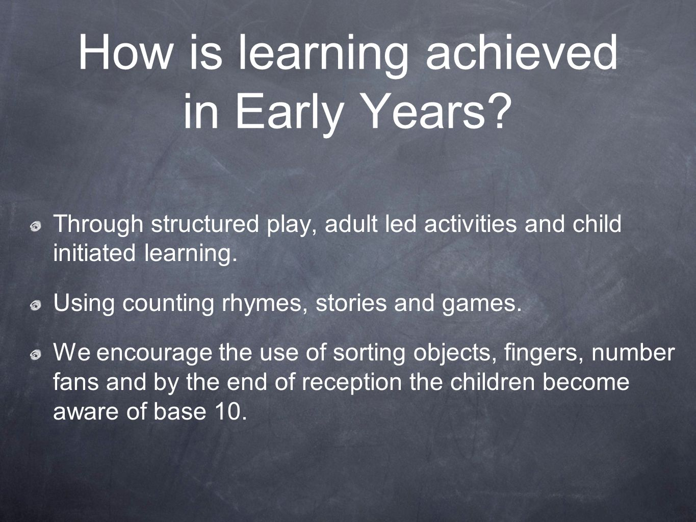How is learning achieved in Early Years.