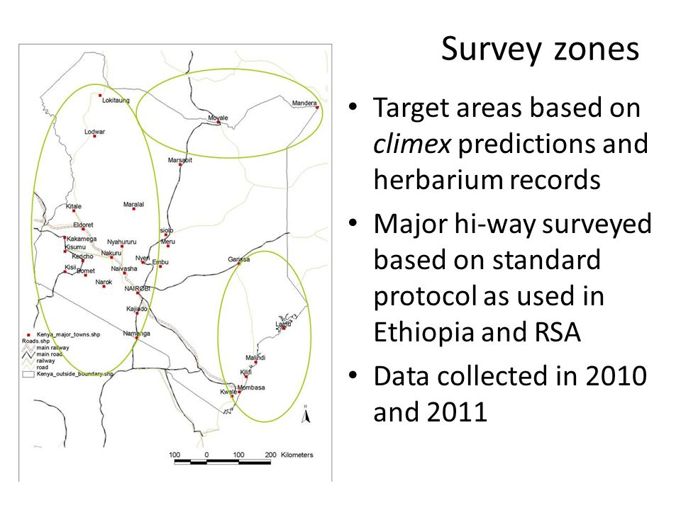 Survey zones Target areas based on climex predictions and herbarium records Major hi-way surveyed based on standard protocol as used in Ethiopia and RSA Data collected in 2010 and 2011