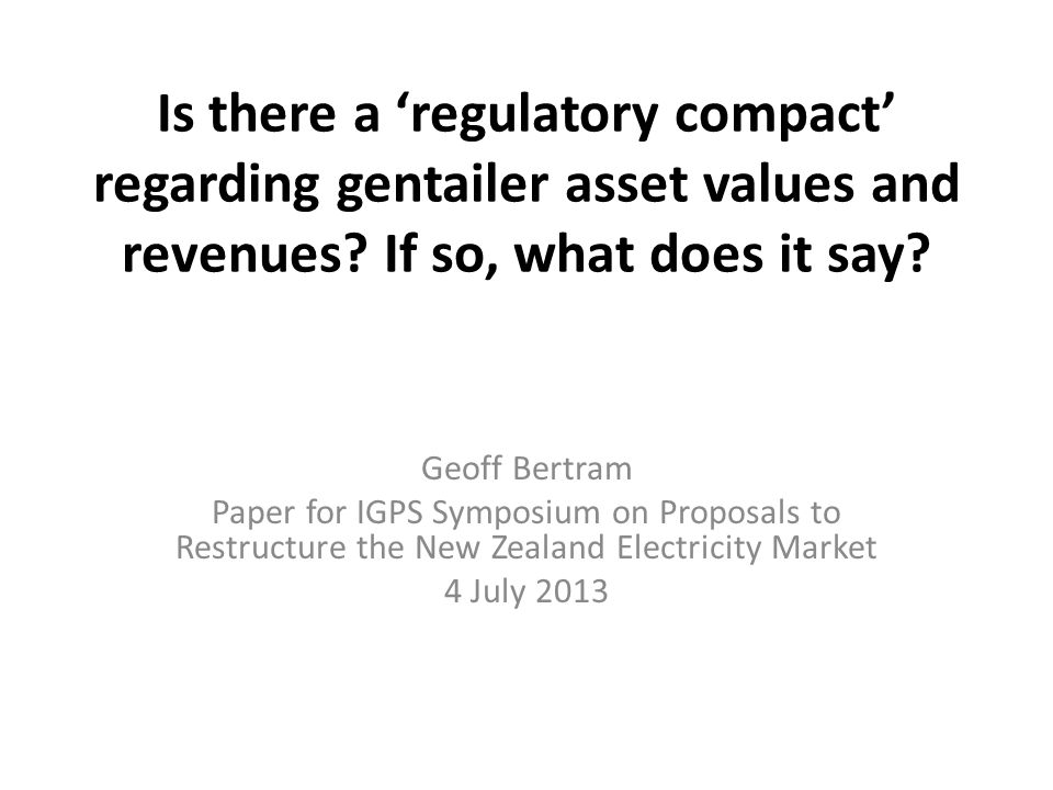 Is there a 'regulatory compact' regarding gentailer asset values and revenues.