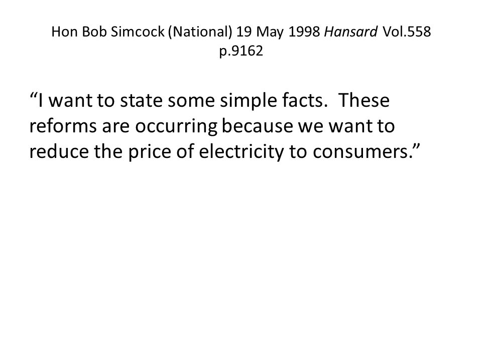 Hon Bob Simcock (National) 19 May 1998 Hansard Vol.558 p.9162 I want to state some simple facts.