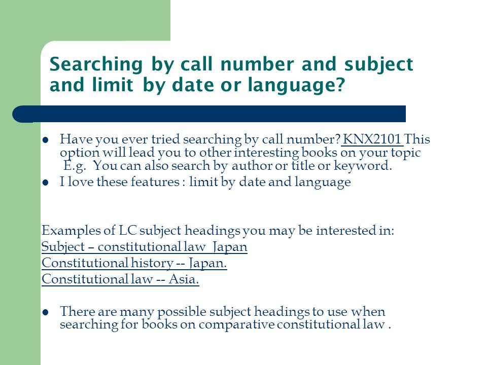 Searching by call number and subject and limit by date or language.
