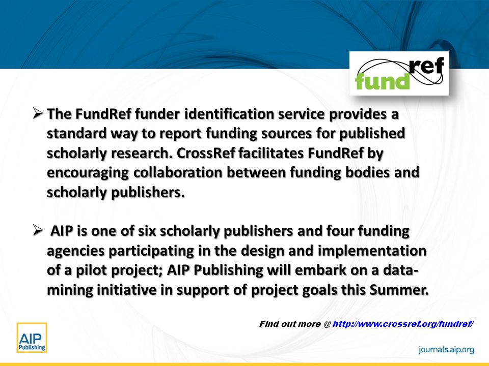  The FundRef funder identification service provides a standard way to report funding sources for published scholarly research.