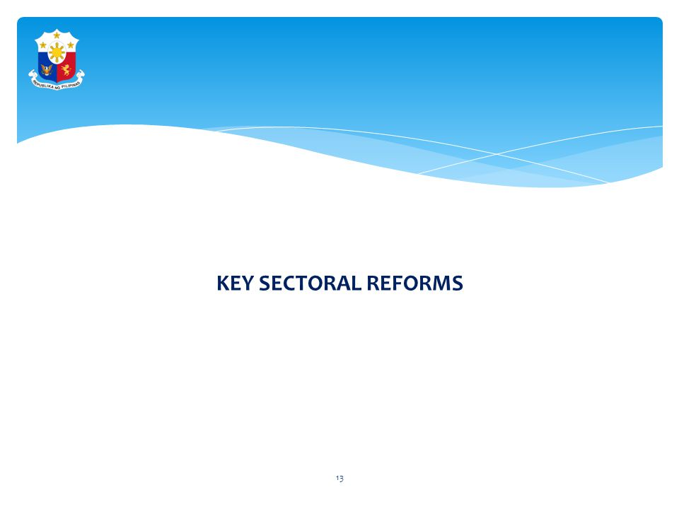 KEY SECTORAL REFORMS 13