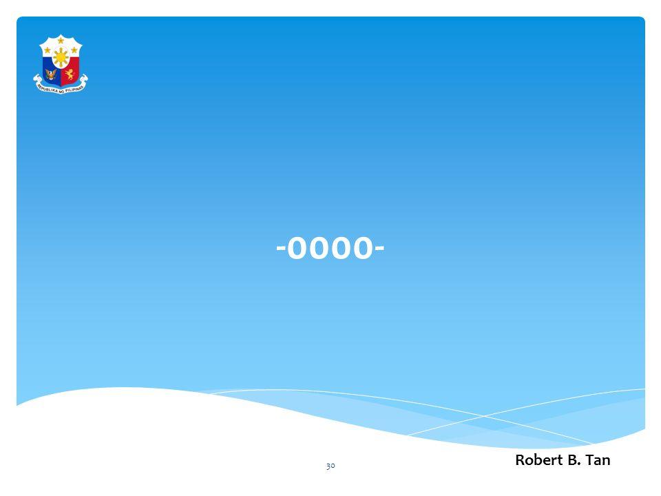 -0000- Robert B. Tan 30