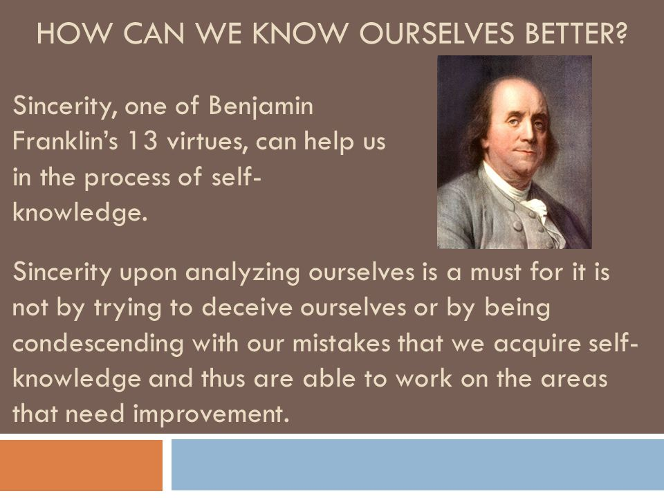 HOW CAN WE KNOW OURSELVES BETTER.