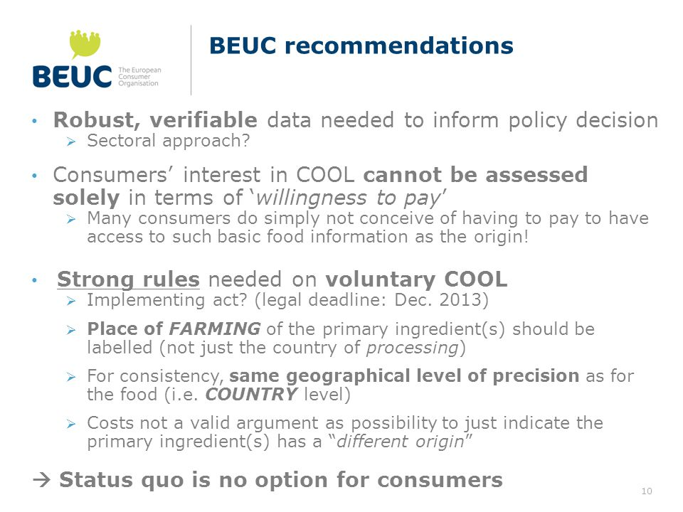 10 BEUC recommendations Robust, verifiable data needed to inform policy decision  Sectoral approach.