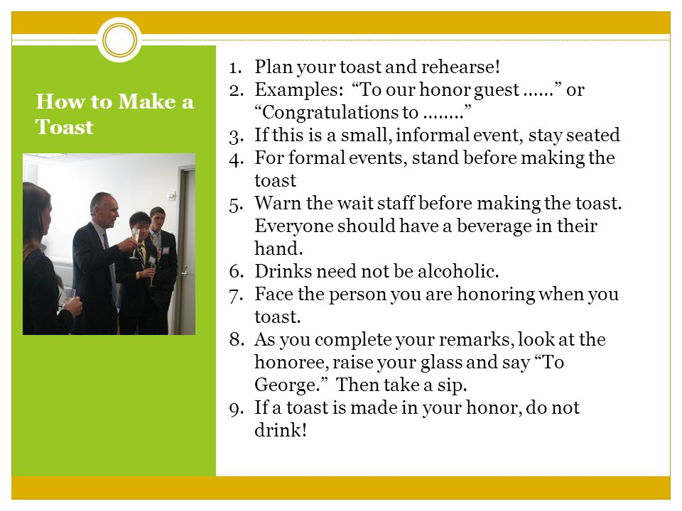How to Make a Toast 1.Plan your toast and rehearse.
