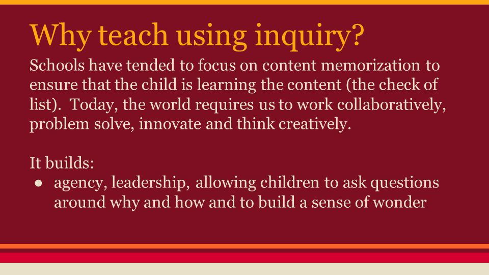 Why teach using inquiry.