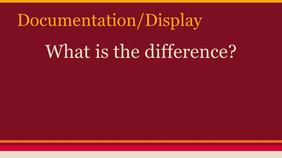 Documentation/Display What is the difference