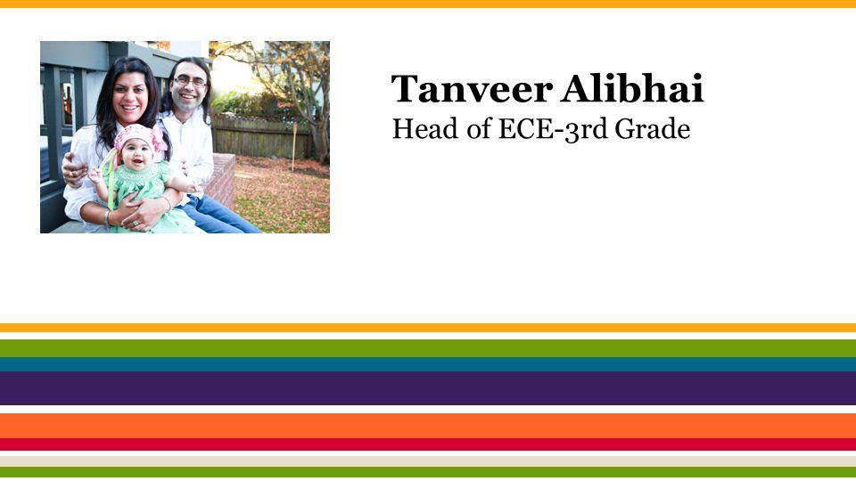Tanveer Alibhai Head of ECE-3rd Grade