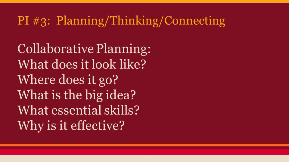 PI #3: Planning/Thinking/Connecting Collaborative Planning: What does it look like.