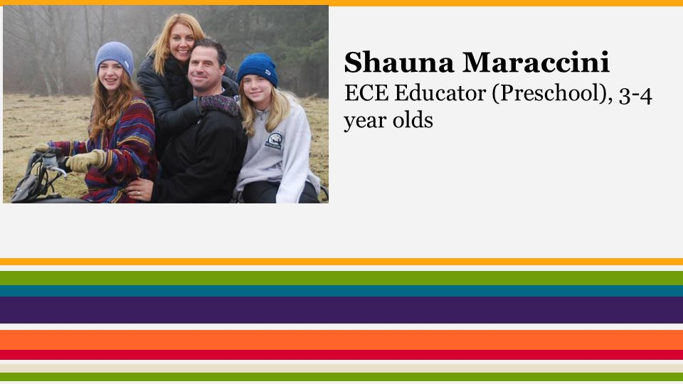 Shauna Maraccini ECE Educator (Preschool), 3-4 year olds