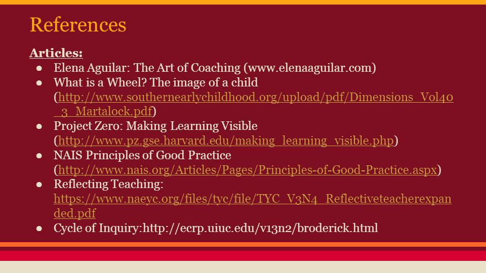 References Articles: ● Elena Aguilar: The Art of Coaching (www.elenaaguilar.com) ● What is a Wheel.