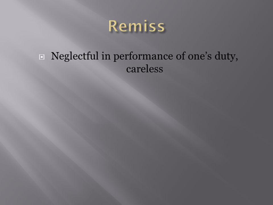  Neglectful in performance of one's duty, careless