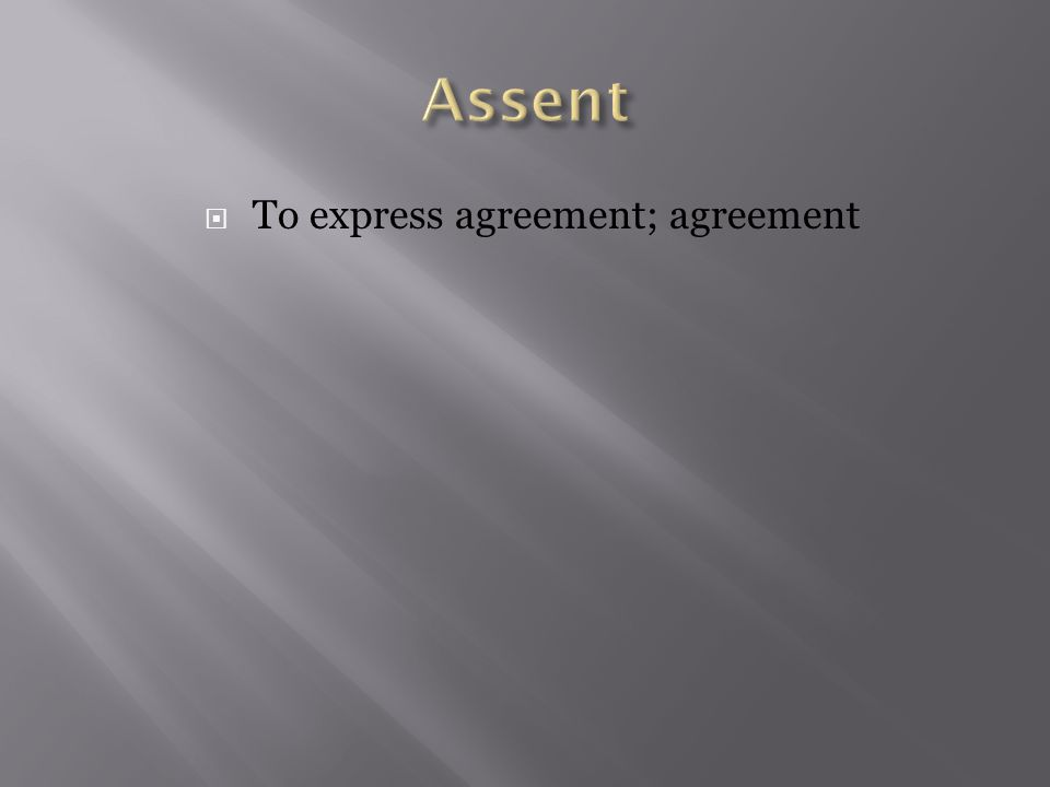  To express agreement; agreement